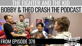Bobby Lee and Theo Von Crash The Fighter and The Kid