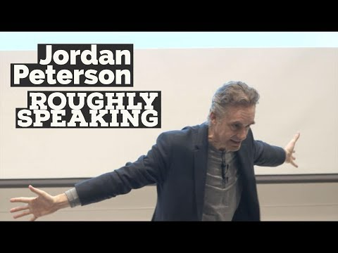 Jordan Peterson | Roughly Speaking - Legacy Video -