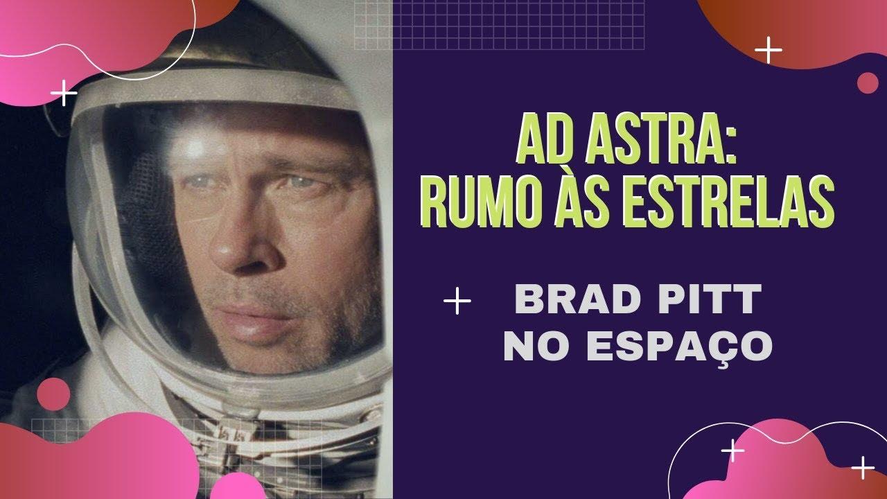 Ad Astra - Rumo às Estrelas | Crítica do Filme (sem spoilers)