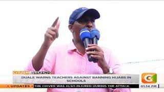 Duale warns teachers against banning hijabs in schools