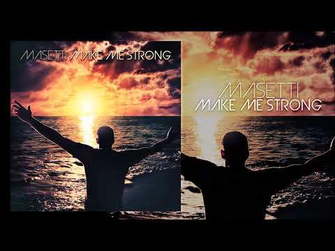 Masetti - Make me Strong