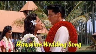 ELVIS PRESLEY - Hawaiian Wedding Song ( New Edit ).4K