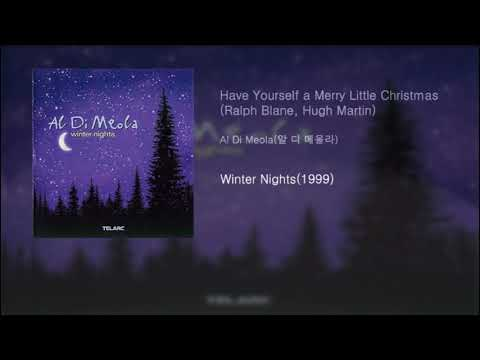 Al Di Meola(알 디 메올라) - Have Yourself a Merry Little Christmas(Blane, Martin)[Winter Nights(1999)] mp3