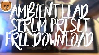 Ambient Lead    Serum Preset    Free Download
