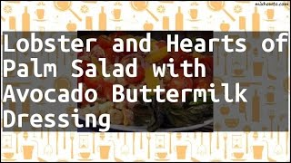 Recipe Lobster and Hearts of Palm Salad with Avocado Buttermilk Dressing