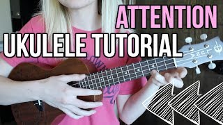 Attention - Charlie Puth | UKULELE TUTORIAL (chords & strumming!)