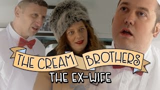 The Ex-Wife - The Cream Brothers