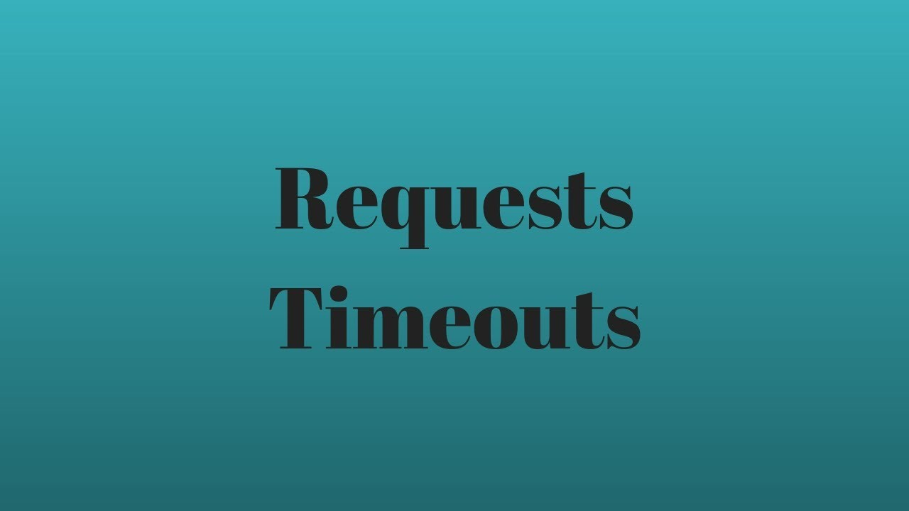Handling Timeouts in Python Requests