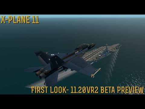 X-Plane 11] **SPECIAL** First Look at 11 20vr2