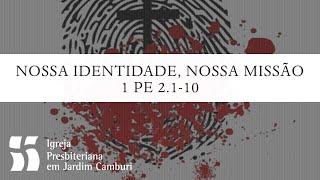 Culto Matutino - 30/08/2020 | Nossa identidade, nossa missão