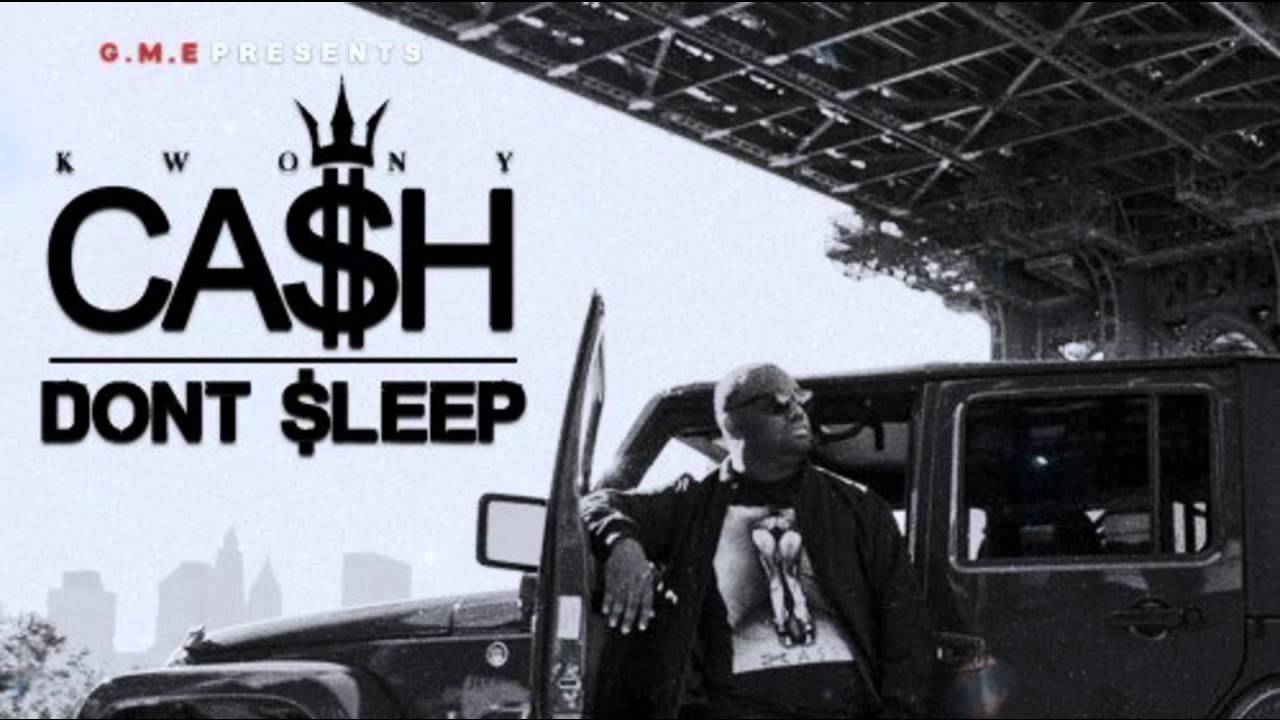 kwony cash dont sleep