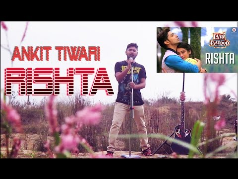 Rishta Ankit Tiwari Cover Song By Rohit Prasad Akshara Haasan Gurmeet Choudhary