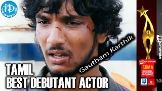 SIIMA 2014 Tamil Best Debutant Actor Gautham Karthik | Kadal Movie