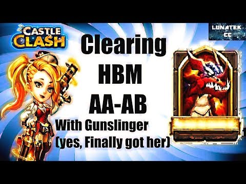 Gunslinger (I Finally Got Her)  Clearing HBM AA,AB  Castle Clash CC
