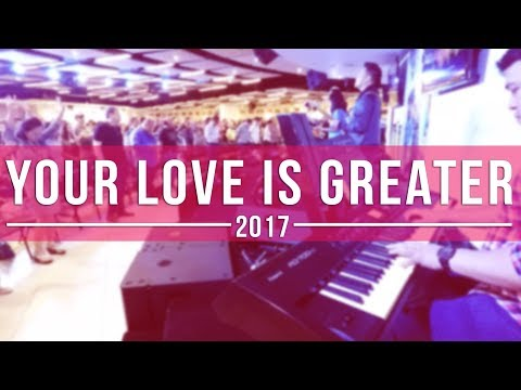 Your Love is Greater - Victory Worship Team 2017