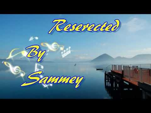 Reserected    by Sammey Harris