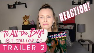 TO ALL THE BOYS 2: P.S. I Still Love You | Official Sequel TRAILER #2 REACTION | Netflix