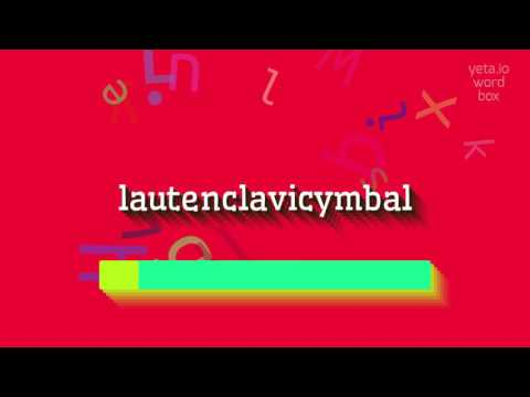 """How to say """"lautenclavicymbal""""! (High Quality Voices)"""