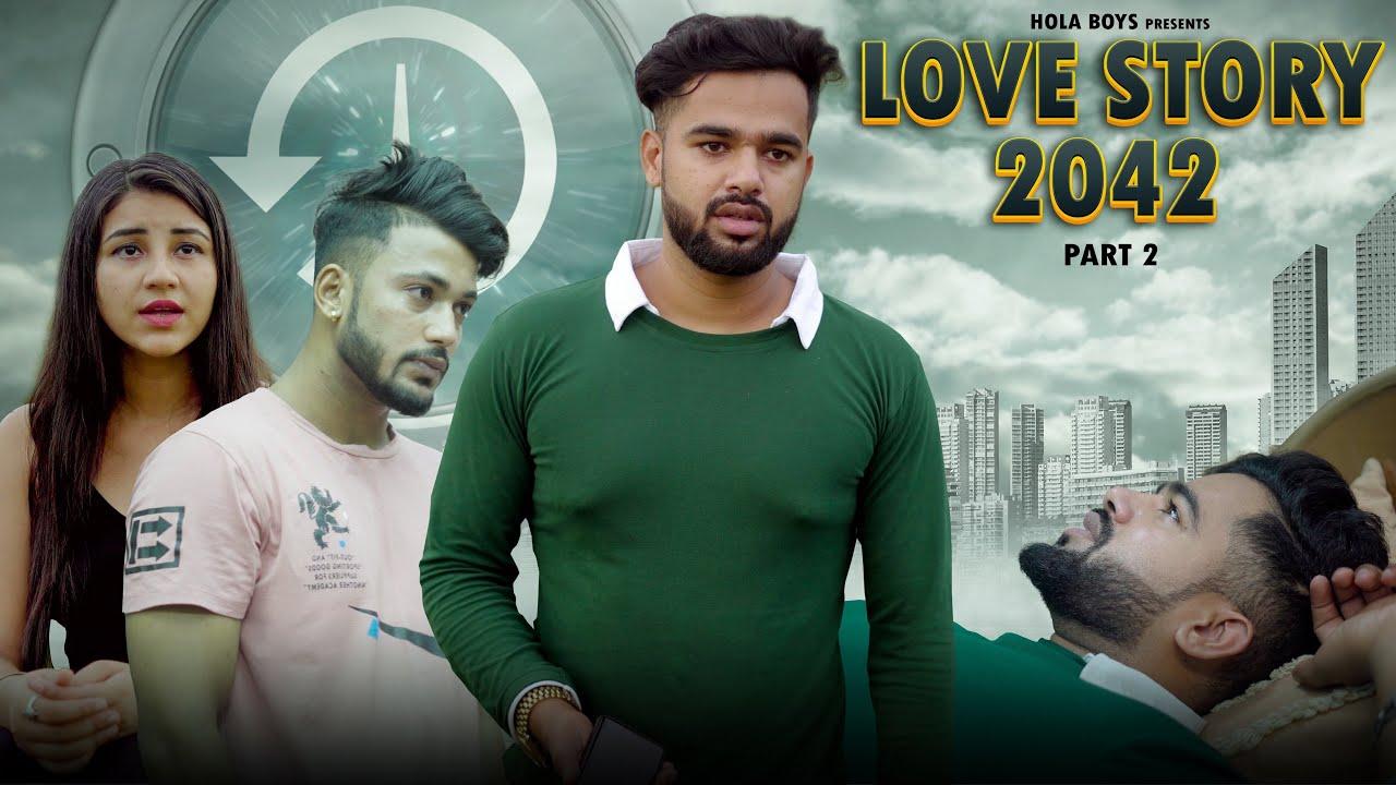 Love Story 2042- Part 2 - Time Travel Love - Hola Boys
