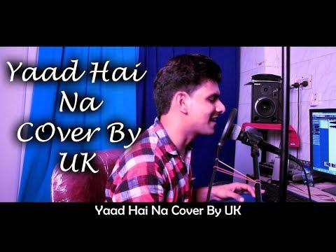 YAAD HAI NA Cover Song By UK    Raaz Reboot    Arijit Singh   