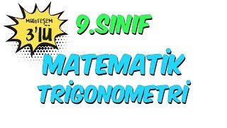 9.Sınıf Matematik Trigonometri Soru Çözümü   Muhteşem 3'lü