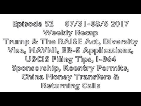 [52] Trump, RAISE Act, Diversity Visa, EB-5, Filing Tips, I-864, China Money & Returning Calls