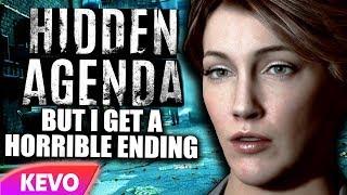 Hidden Agenda but I get a horrible ending