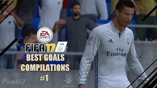 FIFA 17 : BEST GOALS COMPILATIONS #1 - by Pirelli7