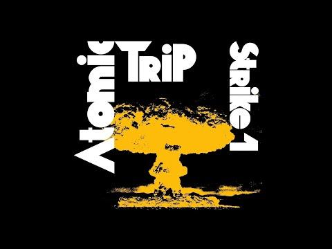 "Atomic Trip ""Strike #1"" (Full Album) 2017"