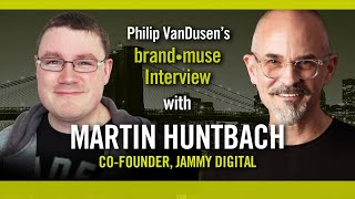 brand•muse Interview with Martin Huntbach and host Philip VanDusen