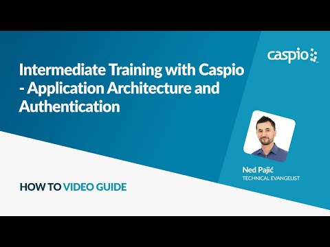 Intermediate Training with Caspio - Application Architecture and Authentication