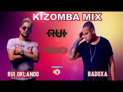 Remix Kizomba Rui Orlando feat Badoxa 2021