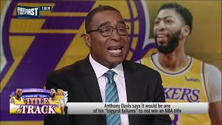 Nick Wright agrees Anthony Davis not winning a title would be a failure   NBA   FIRST THINGS FIRST