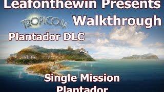 Tropico 4 Walkthrough - Single Mission - Plantador