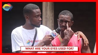 What are your EYES used for? | Street Quiz | Funny African Videos | Funny Videos