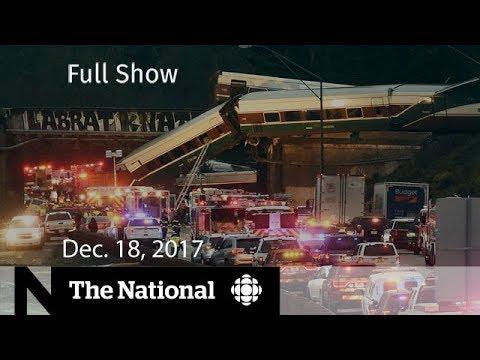 The National for Monday December 18, 2017 - Train derailment, Trump, Sherman deaths
