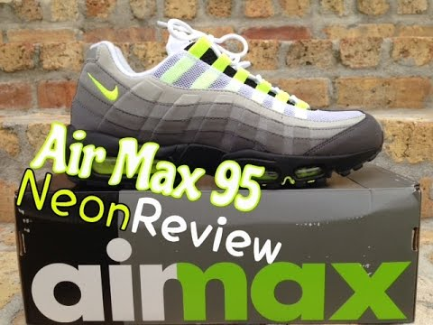 Nike Air Max 95 Og Neon Review Youtube