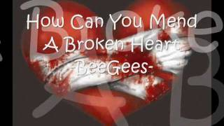 How Can You Mend A Broken Heart -Bee Gees-