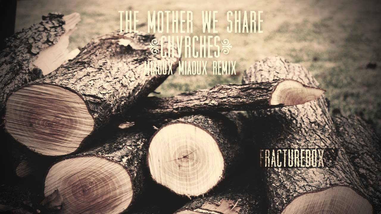 chvrches-the-mother-we-share-miaoux-miaoux-remix-fracturebox
