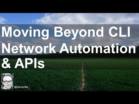 Moving Beyond CLI - A Beginners Guide to Network Automation and APIs