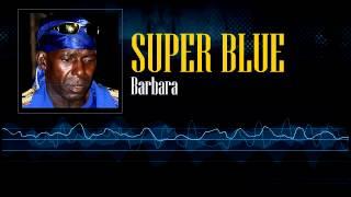 Super Blue - Barbara