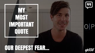 The Most Important Quote In My Life   Our Deepest Fear Quote