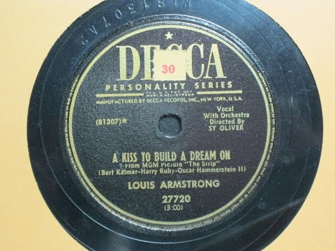 A Kiss to Build a Dream On - Louis Armstrong with Sy Oliver and his Orchestra - Decca Records 27720