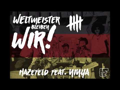 Hazefeld feat. Ninya - WM Song 2018 [Weltmeister bleiben wir]