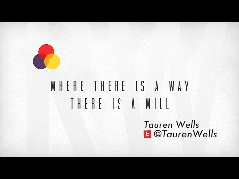 Where there is a Way there is a Will - Tauren Wells