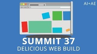 Summit 37 - Delicious Web Build - After Effects