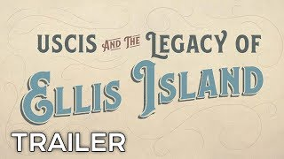 USCIS and the Legacy of Ellis Island Trailer