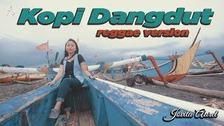 Kopi Dangdut  Reggae Version By Jovita Aurel