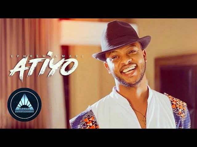 Ephrem Amare - Atiyo (Official Video) | Ethiopian Tigrigna Music