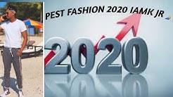 IAMK JR PEST FASHION 2020 SUBSCRIBE PLEAS 🙏🙏🙏